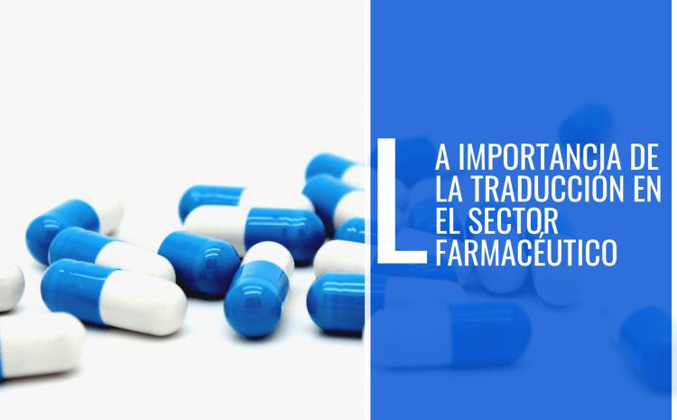 La importancia de la traducción en el sector médico/farmacéutico