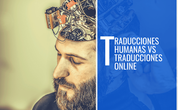 Traducciones Humanas VS Traducciones Online
