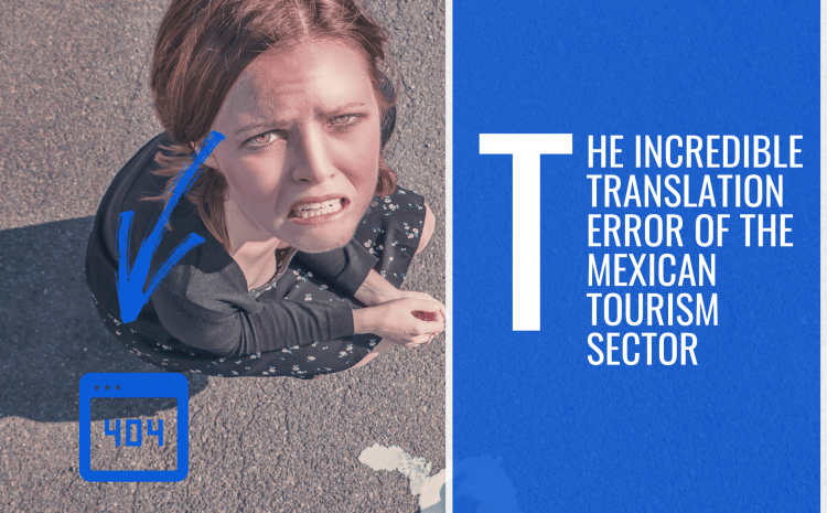 The Incredible Translation Error of the Mexican Tourism Sector