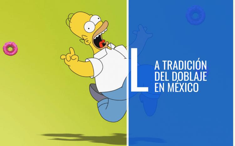 La Tradición del Doblaje Mexicano
