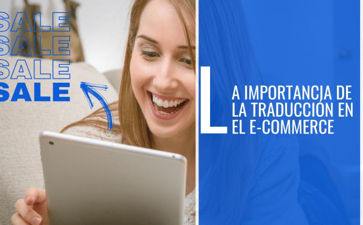 La Importancia de la Traducción en el E-Commerce